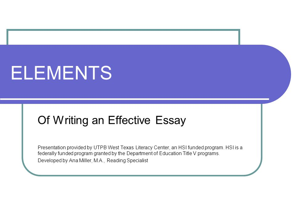 ELEMENTS Of Writing an Effective Essay - ppt video online download