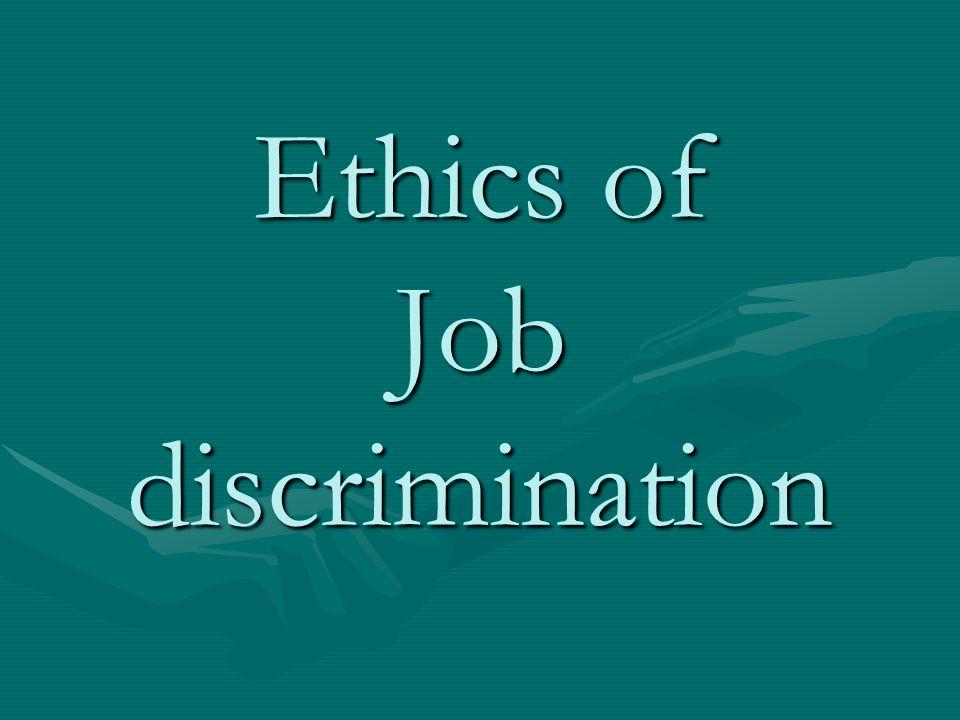 Ethics of Job discrimination - ppt video online download