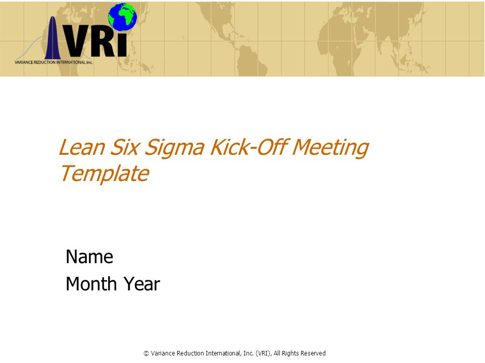 Lean Six Sigma Kick-Off Meeting Template - ppt video online download