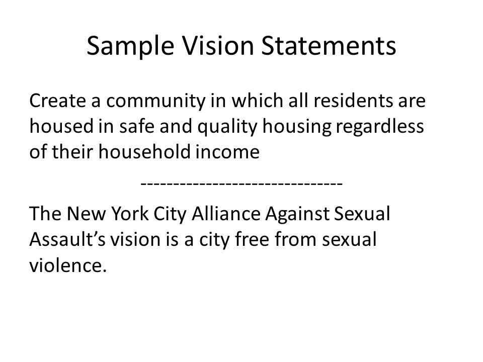 A vision statement tells the type of community or world the