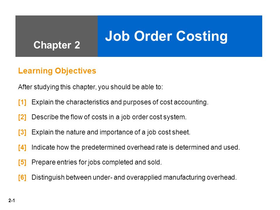 Job Order Costing Chapter 2 Learning Objectives