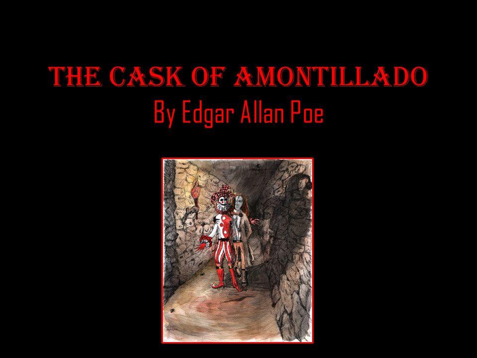 The Cask of Amontillado By Edgar Allan Poe - ppt video online download
