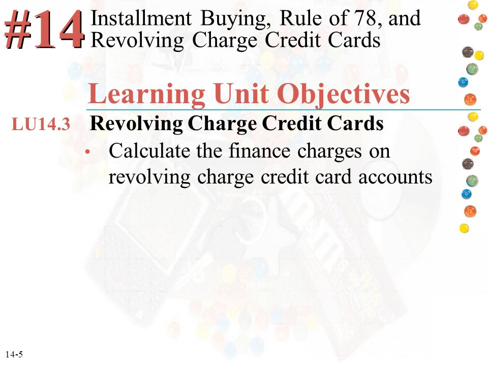 Installment Buying, Rule of 78, and Revolving Charge Credit Cards