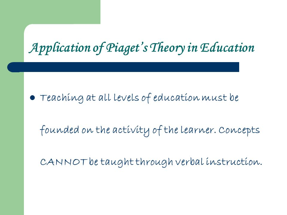 His Life His Theory Applications in Education - ppt video online - piaget's theory