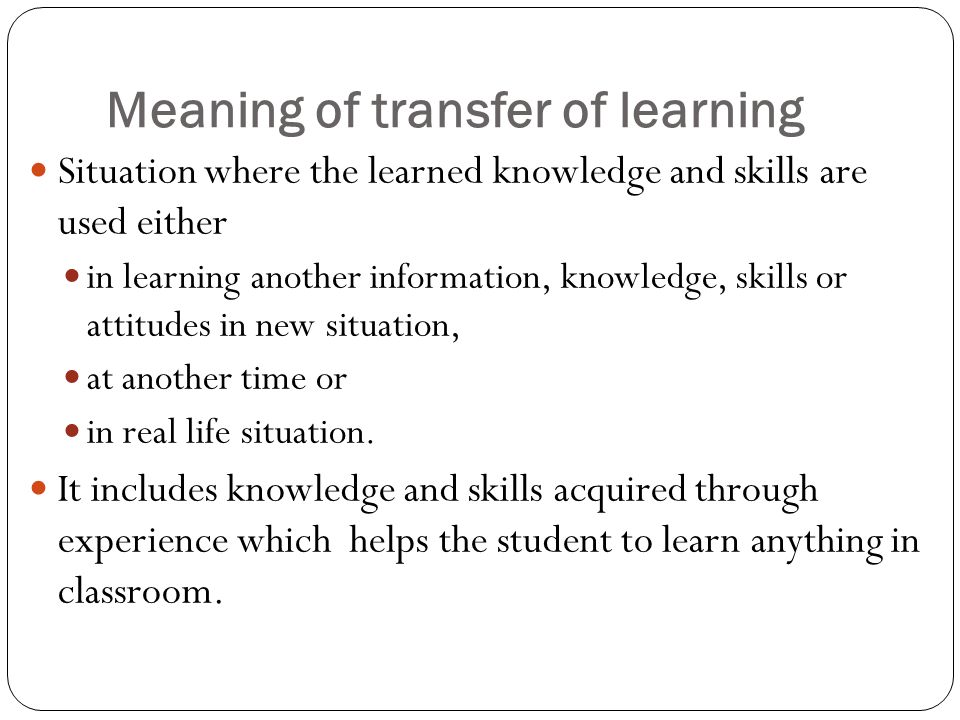 TRANSFER OF LEARNING INTRODUCTION TYPES OF TRANSFER - ppt video