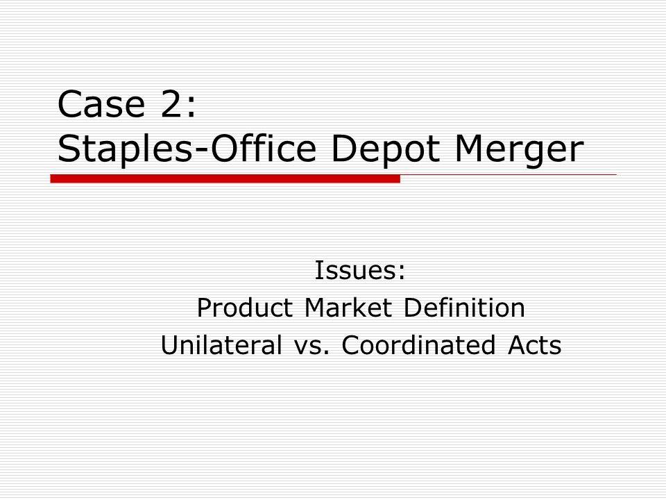 Case 2 Staples-Office Depot Merger - ppt video online download