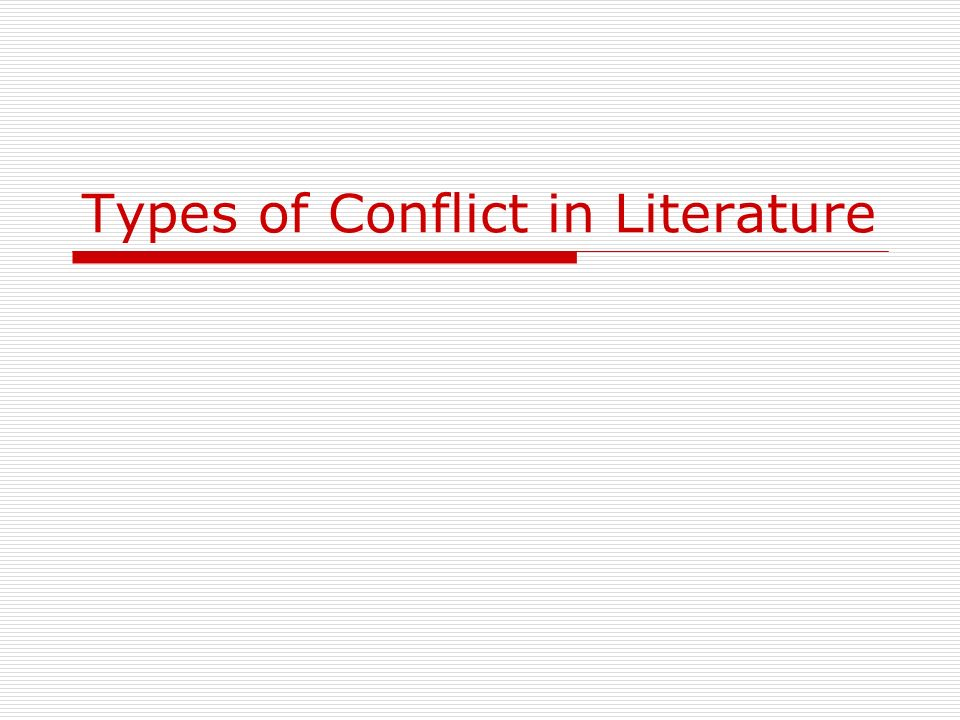 Types of Conflict in Literature - ppt download