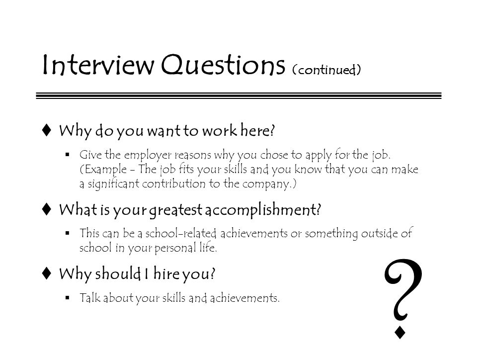 Interviewing for a Job Preparing for the interview During the