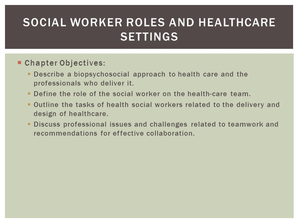 Social Worker Roles and Healthcare Settings - ppt video online download