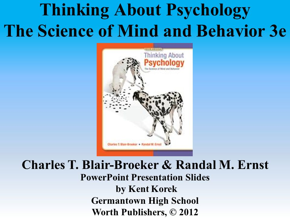 Thinking About Psychology The Science of Mind and Behavior 3e - ppt
