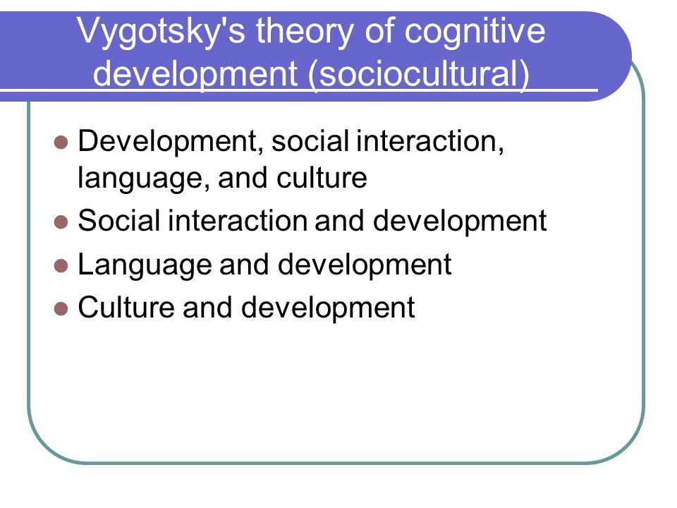 Vygotsky\u0027s theory of cognitive development (sociocultural) - ppt