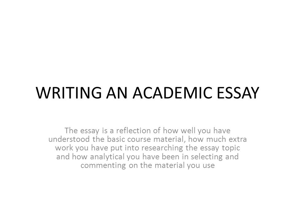 WRITING AN ACADEMIC ESSAY - ppt video online download