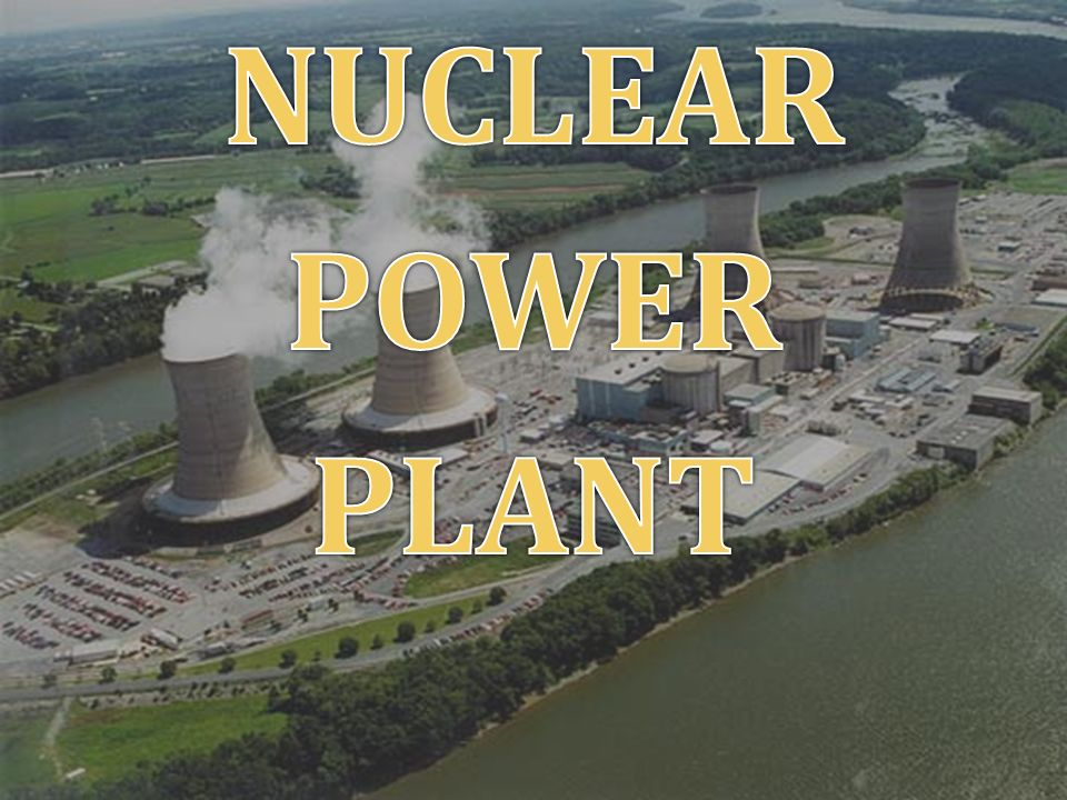 NUCLEAR POWER PLANT - ppt video online download