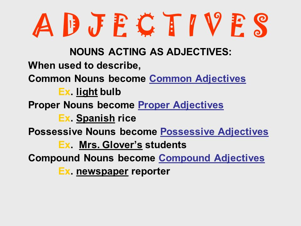 AN ADJECTIVE IS\u2026\u2026 a word that modifies a noun or pronoun - ppt