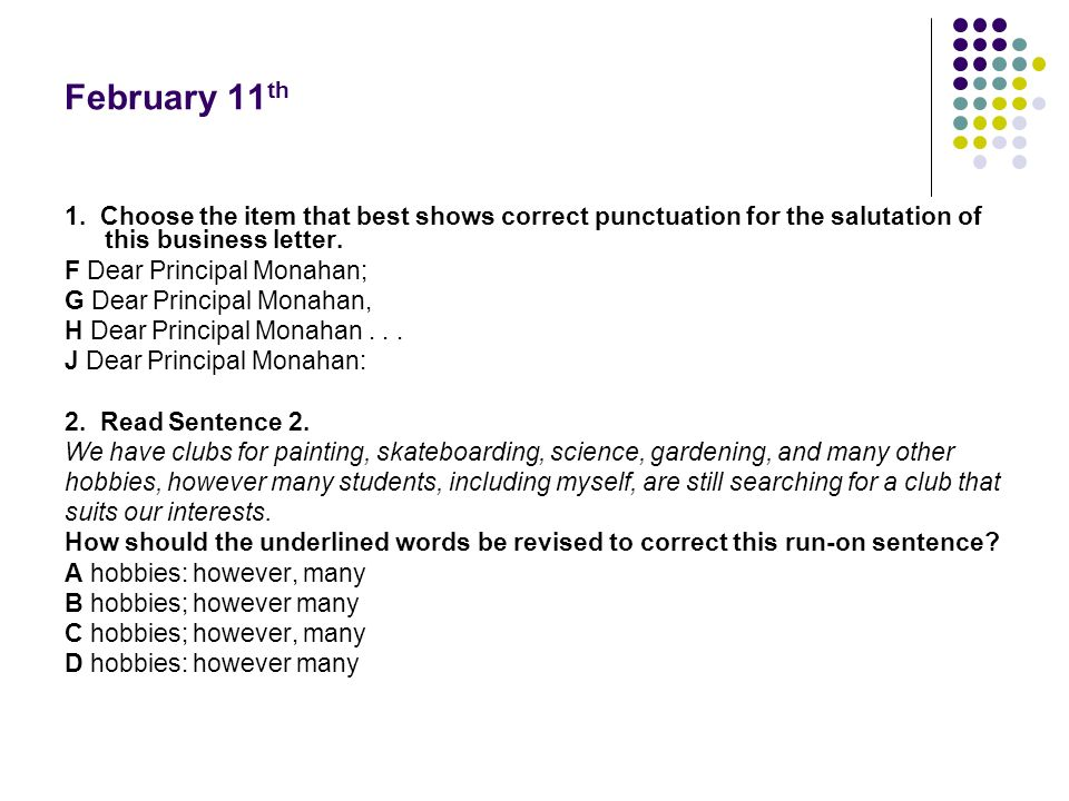 February 11th 1 Choose the item that best shows correct punctuation
