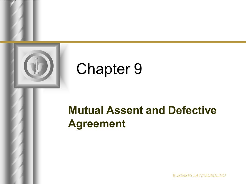 Mutual Assent and Defective Agreement - ppt video online download - mutual business agreement