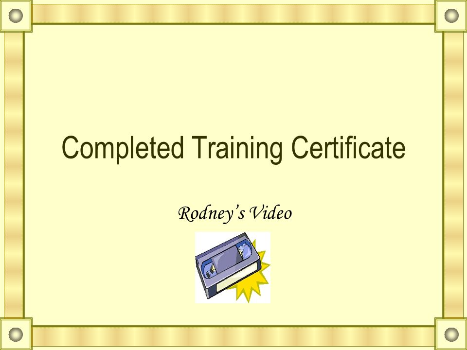 Completed Training Certificate - ppt video online download