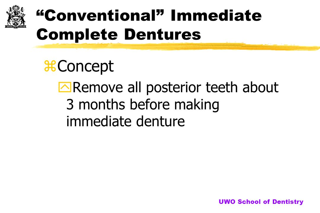 Immediate Dentures Transitional Complete Conventional Complete