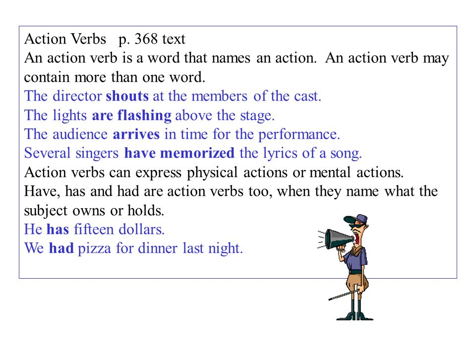 Action Verbs p 368 text An action verb is a word that names an - action verbs