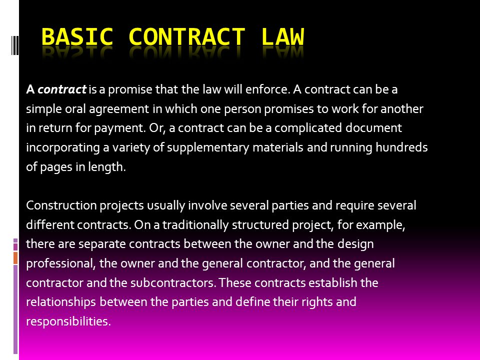 BASIC CONTRACT LAW A contract is a promise that the law will enforce