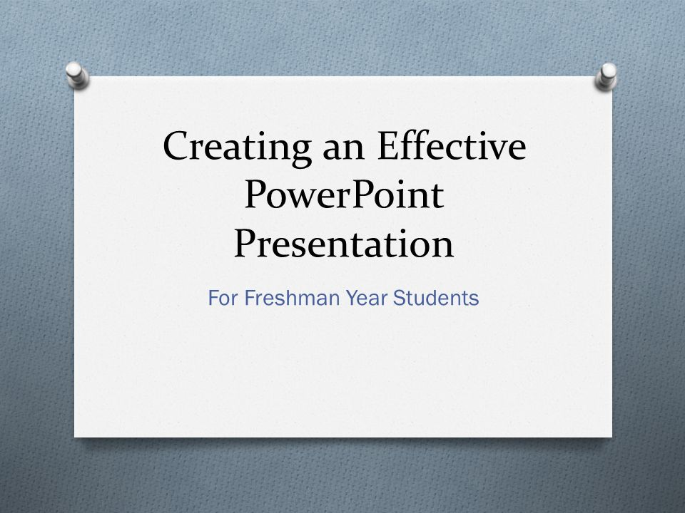 Creating an Effective PowerPoint Presentation - ppt video online - Powerpoint Presentation