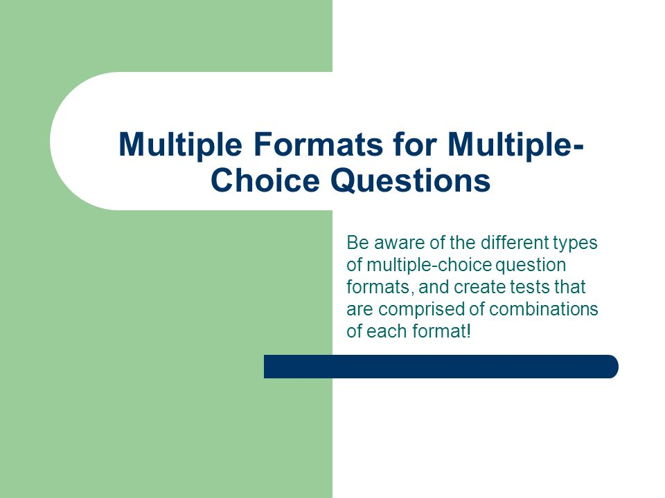 Multiple Formats for Multiple-Choice Questions - ppt video online