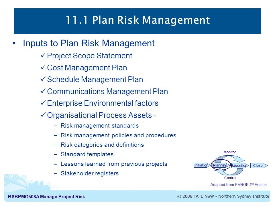 111 Plan Risk Management The process of defining how to conduct