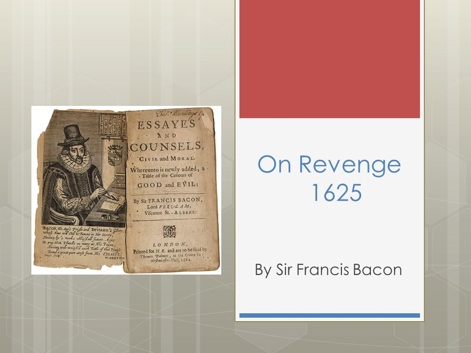 On Revenge 1625 By Sir Francis Bacon - ppt video online download