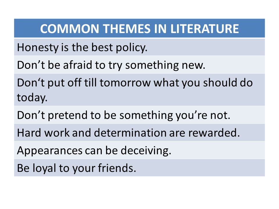 Theme A theme of a literary text is its central message or lesson