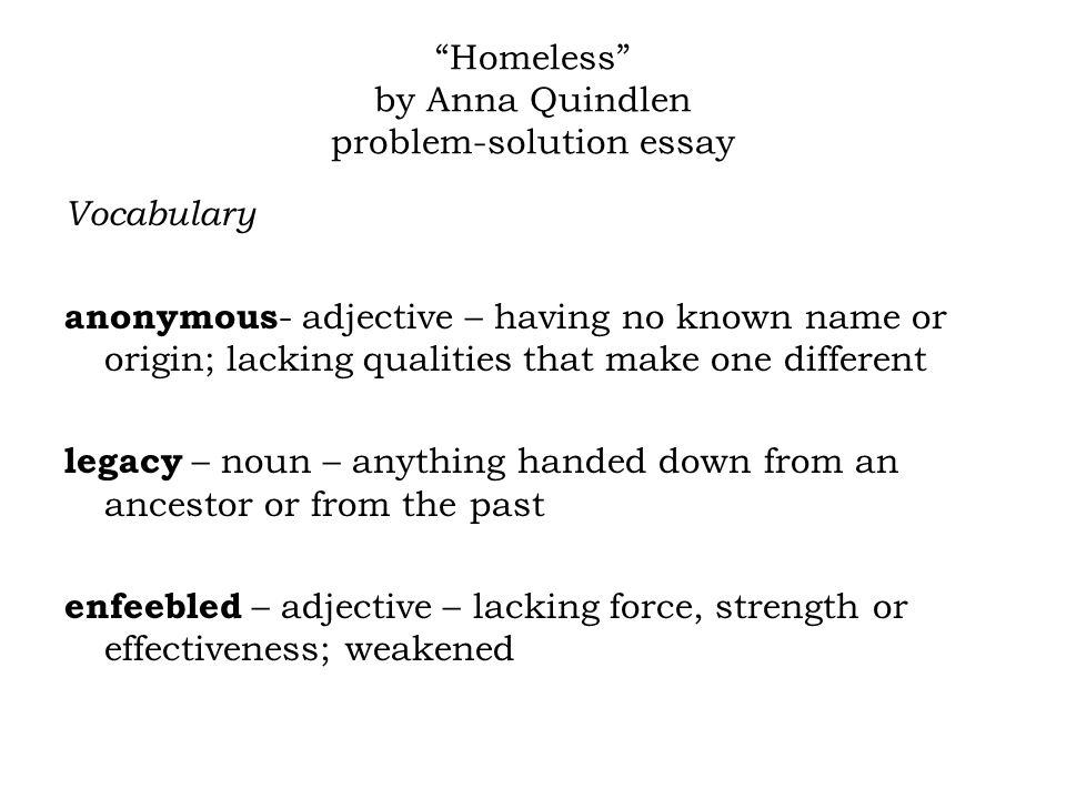 Homeless\u201d by Anna Quindlen problem-solution essay - ppt video online