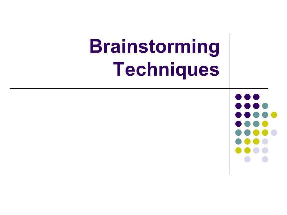 Brainstorming Techniques - ppt download