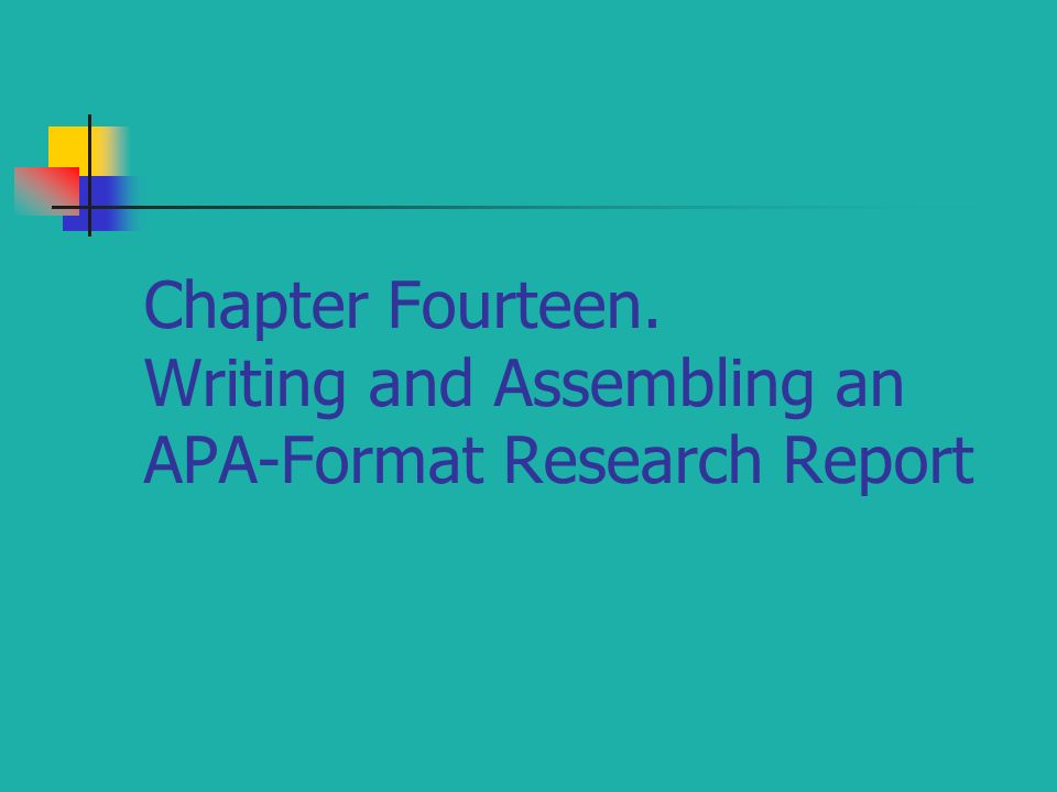 Chapter Fourteen Writing and Assembling an APA-Format Research