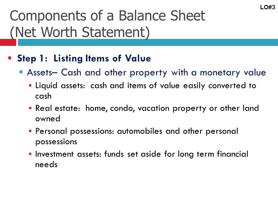 Learning Objective # 3 Develop a personal balance sheet and cash