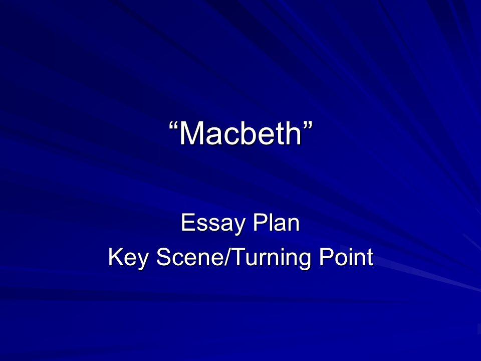 Essay Plan Key Scene/Turning Point - ppt video online download
