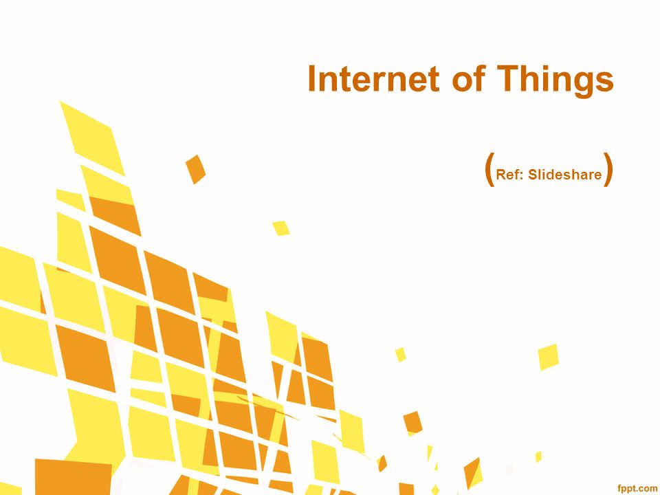 Internet of Things (Ref Slideshare) - ppt video online download - slide shair