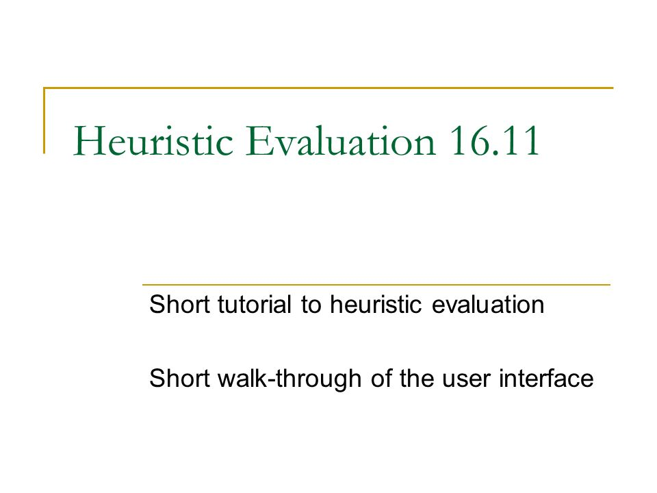 Heuristic Evaluation Short tutorial to heuristic evaluation - ppt