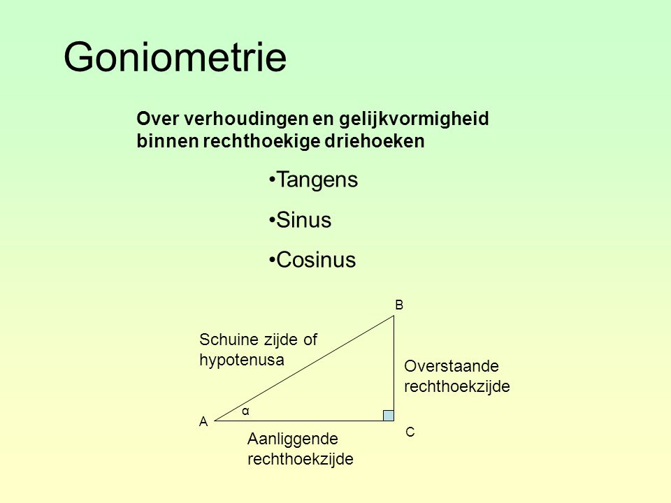 Schuine Zijde Driehoek Goniometrie Tangens Sinus Cosinus - Ppt Video Online Download