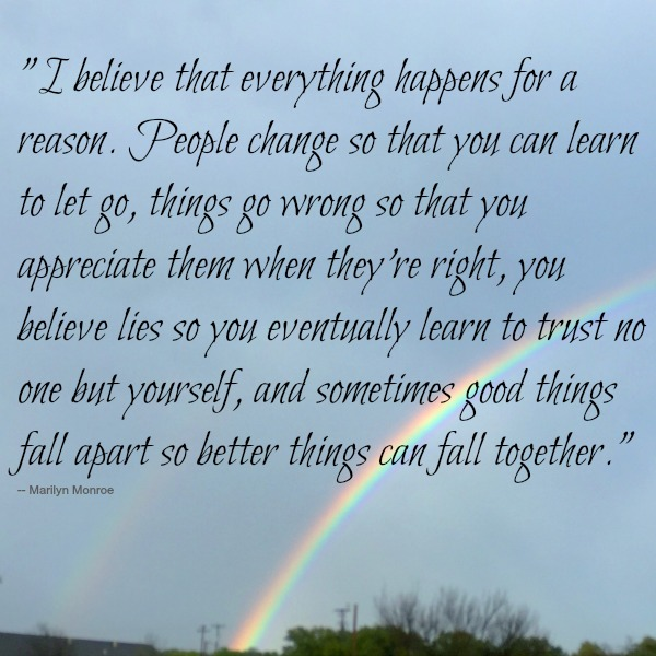 I Believe everything happens for a reason