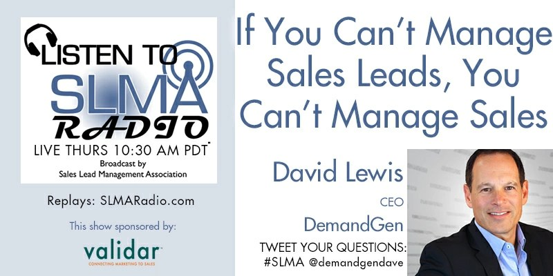 If You Can\u0027t Manage Sales Leads, You Can\u0027t Manage Sales