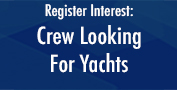 Register Interest- Crew Looking For Yachts
