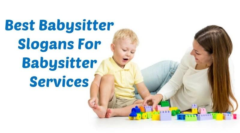 40 Best Babysitter Slogans For Babysitter Services