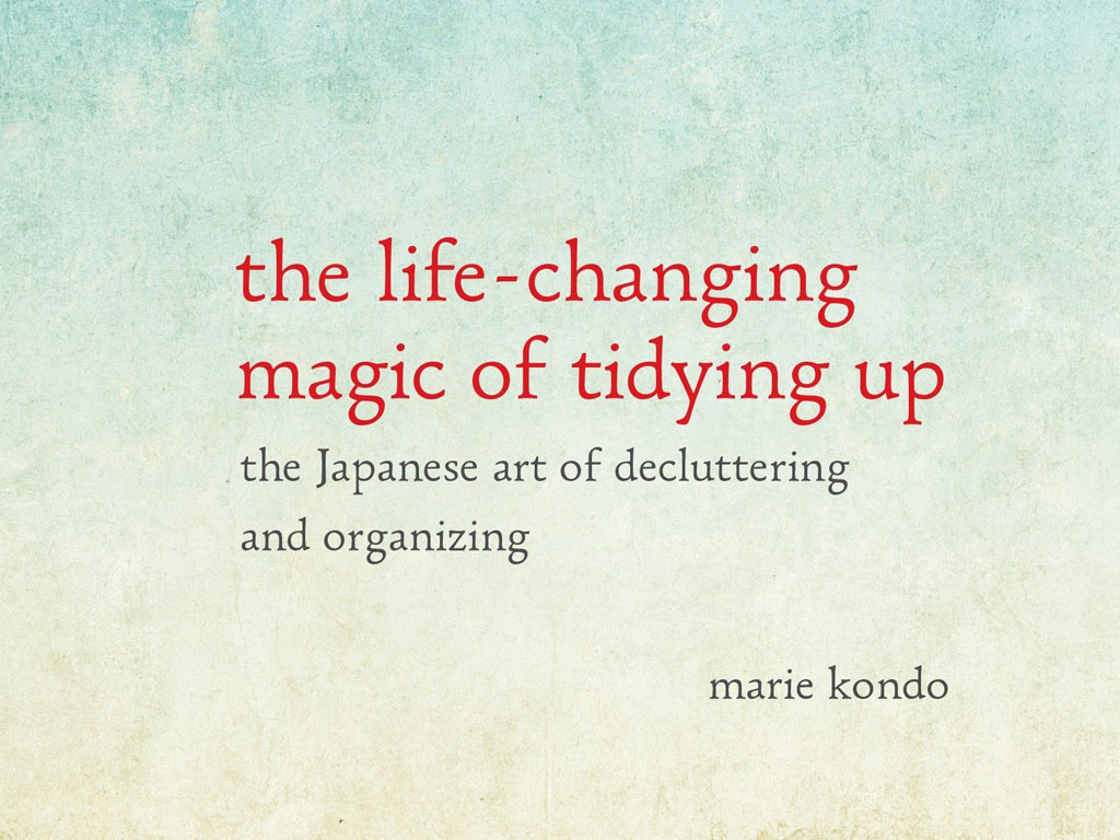 The Life Changing Magic Of Tidying 9 Top Themes From