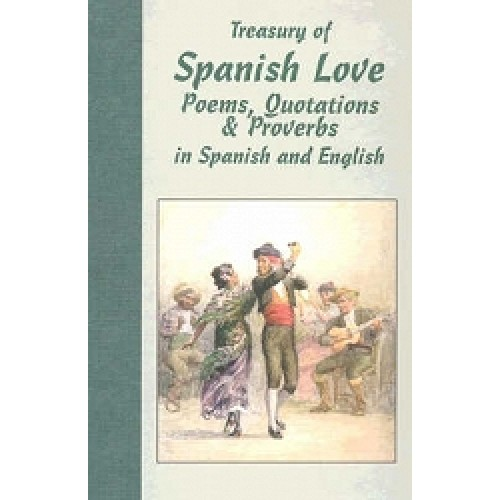 Treasury of Spanish Love Poems Quotations and Proverbs