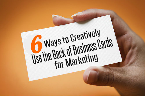 6 Ways to Creatively Use the Back of Business Cards for Marketing