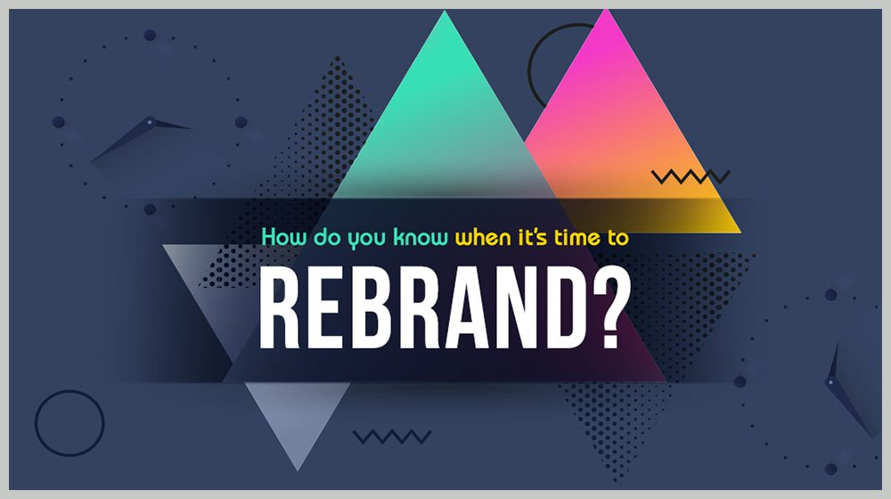7 Reasons It May Be Time to Rebrand Your Business (INFOGRAPHIC