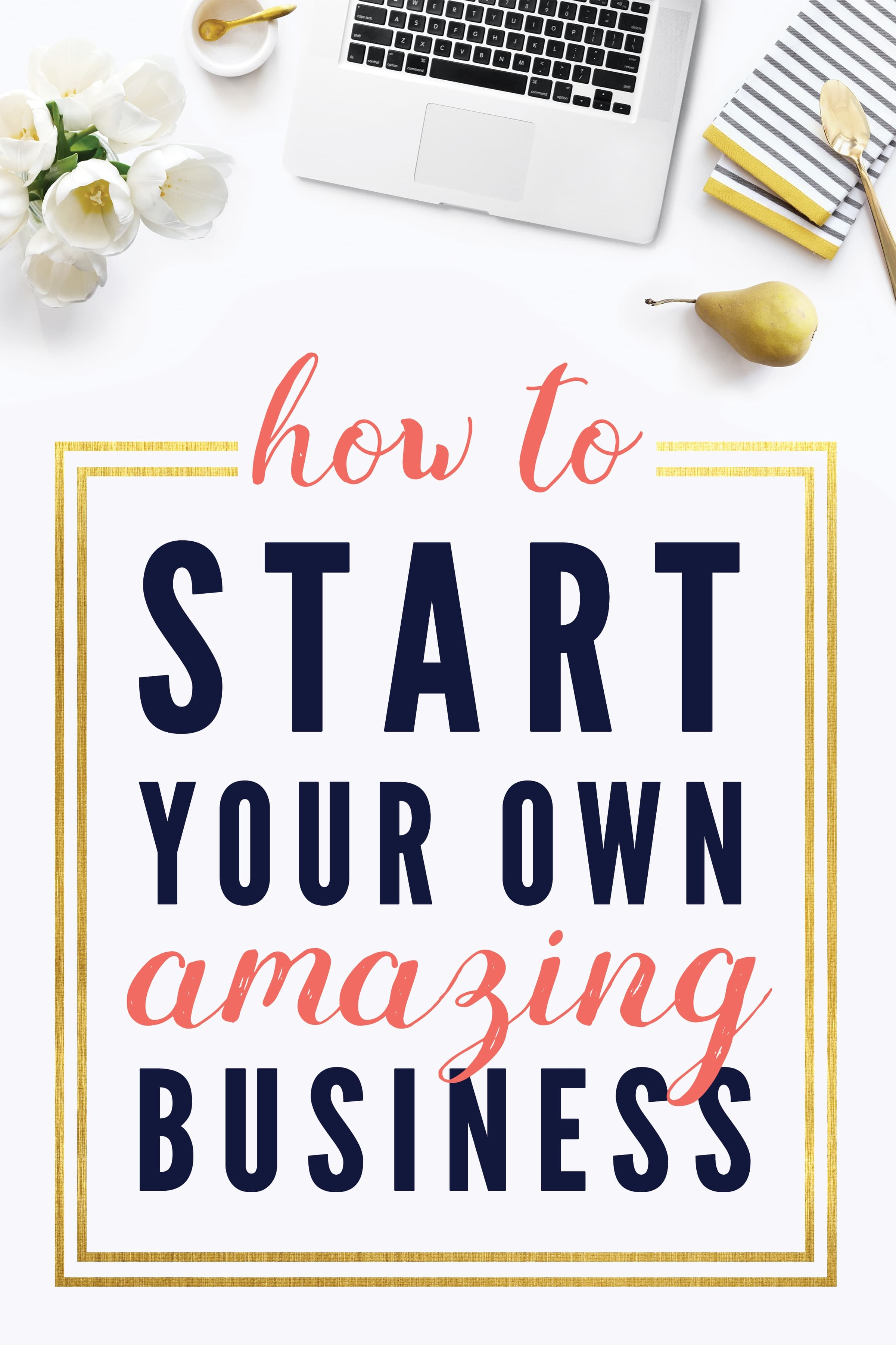 Start A Startup Company How To Start Your Own Amazing Business Small Business Sarah