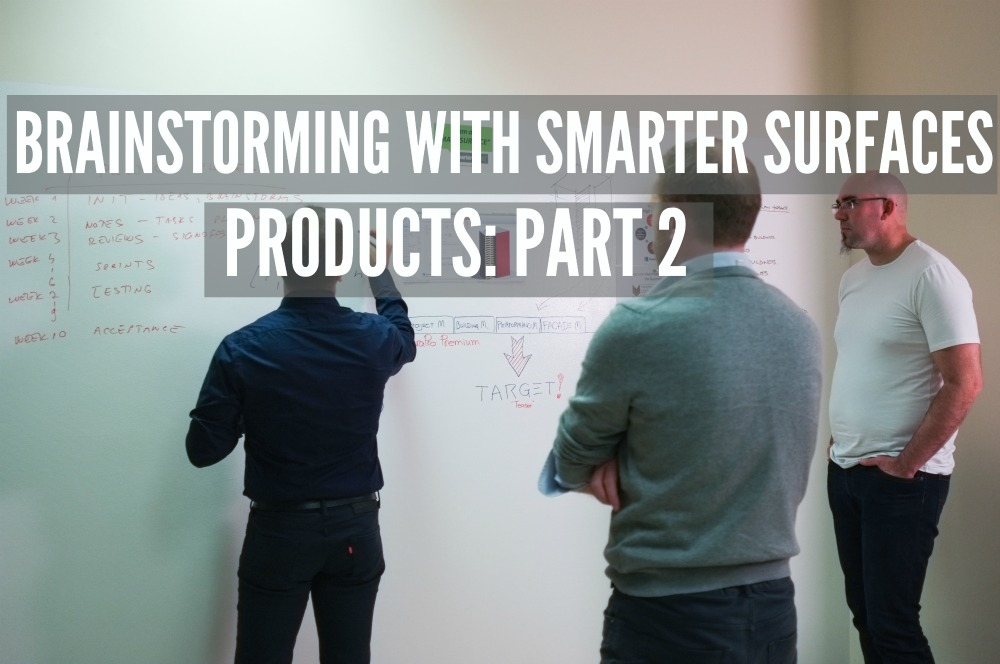 Brainstorming with Smarter Surfaces Products Part 2 - Smarter