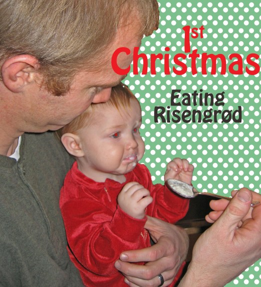 1st Christmas eating risengrod