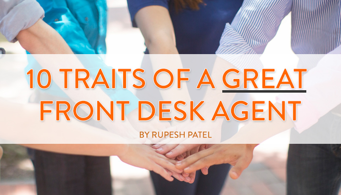 10 Traits of a Great Hotel Front Desk Agent SmartGuests - characteristics of great employees