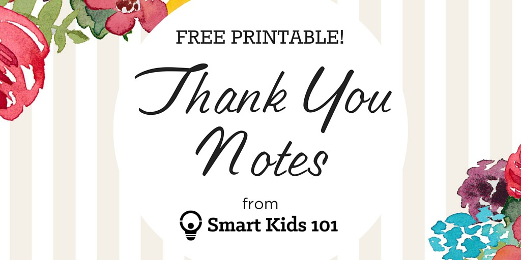 Get Your Free, Printable Thank You Notes Right Here Smart Kids 101